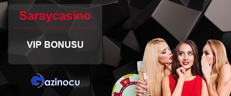 Saraycasino VIP Bonusu